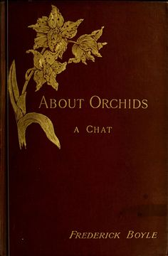 About orchids: A Chat, 1893.  Biodiversity Heritage Library