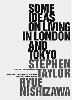 Some Ideas on Living in London and Tokyo — Lars Müller Publishers Cv Design, Graphic Design Layouts, Graphic Design Inspiration, Layout Design, Print Design, Typographic Poster, Typographic Design, Typography Layout, Lettering