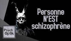 Personne n'est schizophrène ! - PSYCHOPTIK #4