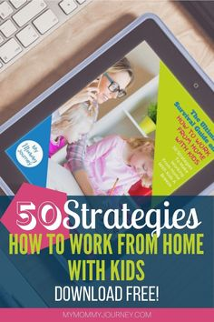 Get the free guidebook on how to work from home with kids. Learn 50 strategies to make working from home with kids easy for the whole family. Download now! #workfromhome #workingfromhome #workfromhomewithkids #workfromhometips