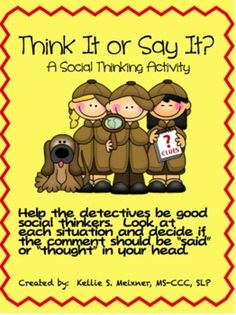 Think It or Say It- Social Thinking. Would be good for social skills lunch group! Social Skills Autism, Social Skills Lessons, Social Skills Activities, Teaching Social Skills, Social Emotional Learning, Coping Skills, Articulation Activities, Speech Therapy Activities, Group Activities