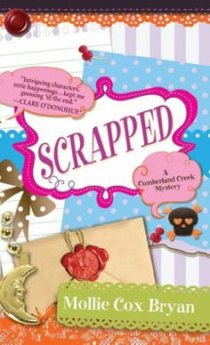 Scrapped (A Cumberland Creek Mystery) by Mollie Cox Bryan. $5.05. Publisher: Kensington Books (January 1, 2013). 353 pages. Author: Mollie Cox Bryan