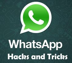 WhatsApp Hacks and tricks that will Amaze you (2015)
