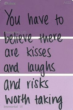 Hearts, Valentines, You have to believe there are kisses and laughs and risks worth taking, Valentines Purple