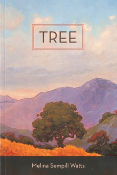 e0c36537e11 A debut novel tells the story of life in a California valley through the  eyes of a tree.
