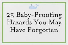 25 Baby-Proofing Hazards You May Have Forgotten from thejoysofboys.com.  #baby #parenting #safety