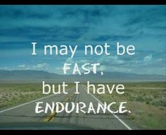 Be Healthy quotes Illustration Description I may not be fast, but I have endurance. Running Quotes, Running Motivation, Fitness Motivation, Running Humor, Motivation Quotes, Fitness Goals, I Love To Run, Just Run, Keep Running