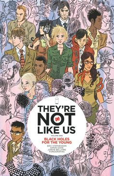They're Not Like Us Vilume One: Black Holes for the Young by Eric Stephenson, Simon Gane and Jordie Bellaire