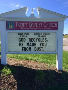 god recycles he made you from dust – funny church sign sayings These funny church signs show that some churches do have a sense of humor! Church Sign Sayings, Funny Church Signs, Church Humor, Funny Signs, Church Quotes, Funny Memes, Church Memes, Hilarious Sayings, Hilarious Animals