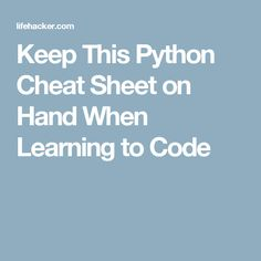 Keep This Python Cheat Sheet on Hand When Learning to Code