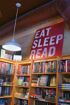 Eat - Sleep - Read - all of the above...  Need this sign for our library....but in BLUE