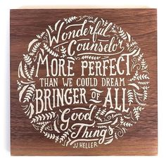 Wonderful Counselor more #perfect than we could dream - bringer of all good thing by @handletteringco #handmadefont
