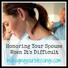Honoring Your Spouse When It's Difficult @ ManagingYourBless. marriage, marriage tips Marriage Romance, Godly Marriage, Strong Marriage, Happy Marriage, Marriage Advice, Love And Marriage, Love My Man, Love My Husband, Proverbs 31 Wife