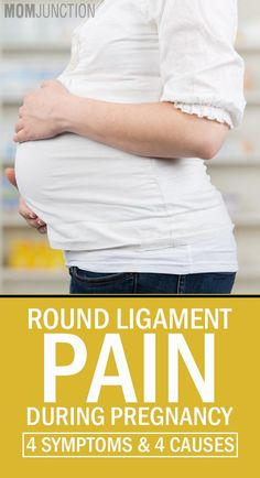 Round Ligament Pain During Pregnancy - 4 Symptoms & 4 Causes You Should Be Aware Of