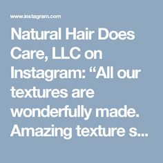 "Natural Hair Does Care, LLC on Instagram: ""All our textures are wonderfully made. Amazing texture shot @askproy. Send your texture shots to our Thursday hashtag 👉 #texturethursday.…"""