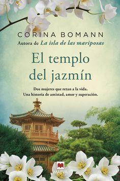 """El templo del jazmín / Corina Bomann. El nuevo best seller de la autora de """"La isla de las mariposas"""" sigue los pasos de dos mujeres extraordinarias desde Saigón hasta Berlín y París."""