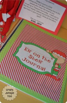 Elf journal. write in the journal from the elf and let ur child read it or for young kids who cant read yet read it to them