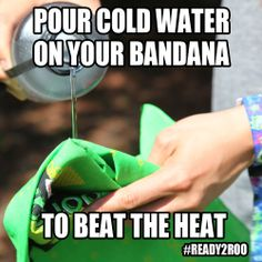 Festival Tip: Pour cold water on your bandana or dip it in cooler melt to stay chill in the heat. #Ready2Roo