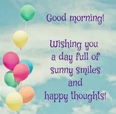 Wishing you a day full of sunny smiles and happy thoughts good morning morning quotes good morning quotes morning quote good morning greetings Cute Good Morning Messages, Good Morning Quotes For Him, Good Morning Inspirational Quotes, Good Morning Funny, Morning Morning, Good Morning Sunshine, Good Morning Love, Good Morning Wishes, Morning Humor