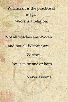 I'm a Solitary Eclectic Witch and I'm not Wiccan, everyone thinks so but I'm just a witch, I'm interested in Wicca but I wouldn't have the time to put everything aside and try and become Wiccan.