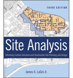 Site analysis : informing context-sensitive and sustainable site planning and design / James A. LaGro, Jr. Signatura: 67 LAR  Na biblioteca: http://kmelot.biblioteca.udc.es/record=b1518581~S1*gag