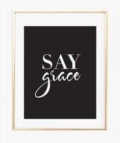 Say Grace print (Black)  #print https://bymaria.com/