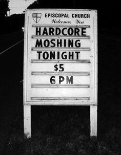 Hardcore, Punks Not Dead, Warped Tour, Episcopal Church, Kirchen, Monster, Funny Signs, Rock N Roll, Heavy Metal