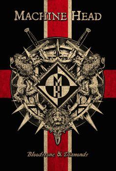 Machine Head ~ Bloodstone & Diamonds