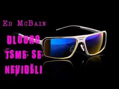 ED MCBAIN. DLOUHO JSME SE NEVIDĚLI (87 REVÍR). AUDIOKNIHA. ČÁST 1/2 - YouTube Ed Mcbain, Mirrored Sunglasses, It Cast, Music, Youtube, Musica, Musik, Muziek, Music Activities