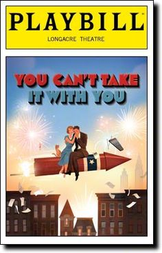 You Can't Take It With You Playbill Covers on Broadway - Information, Cast, Crew, Synopsis and Photos - Playbill Vault
