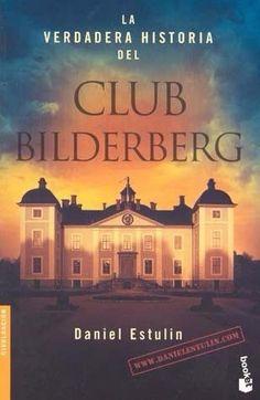 VERDADERA HISTORIA DEL CLUB BILDERBERG,LA DANIEL ESTULIN  SIGMARLIBROS