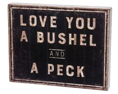 *Item of the DAY* Bushel & A Peck Box Sign