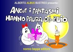 Anche i fantasmi hanno paura del buio di Alberto ALBUS Bustreo, http://www.amazon.it/dp/B01N099LKB/ref=cm_sw_r_pi_dp_.c3yybGAX6VCD