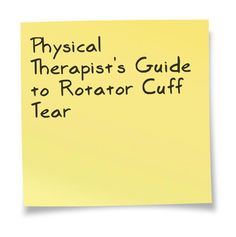 Physical Therapist's Guide to Rotator Cuff Tear. Repinned by SOS Inc. Resources @sostherapy.