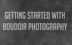 tons of photography tips not really about boudoir photography