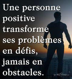 Soyons positifs !
