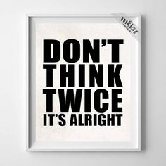 Don't Think Twice, Motivational Poster, Dorm Room Decor, Inspirational Quote, Humorous Print, Wall Art, Home Decor, Wall Art. PRICES FROM $9.95. CLICK PHOTO FOR DETAILS., officedecor, typography, inspirational, motivational, inkistprints, homedecor, wallart, quote