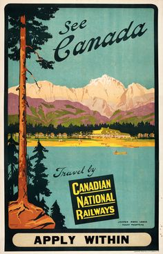 - See Canada - Canadian National Railways - Travel Advertising Poster Canadian National Railway, Canadian Travel, National Railways, Poster Ads, Advertising Poster, Print Poster, Art Print, Vintage Advertisements, Vintage Ads