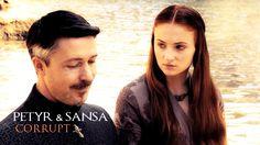 Petyr & Sansa // Corrupt