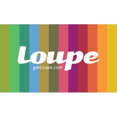 Loupe - an amazing way to share pictures!