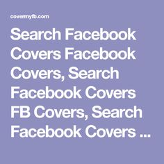 Search Facebook Covers Facebook Covers, Search Facebook Covers FB Covers, Search Facebook Covers Facebook Timeline Covers, Search Facebook Covers Facebook Cover Images