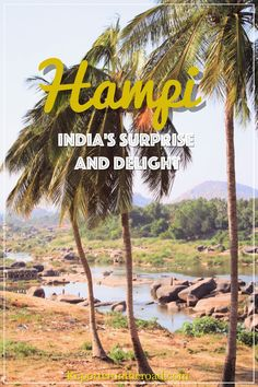 Hampi: India's Surprise and Delight l Discover this small village, UNESCO World Heritage Site and its Group of Monuments