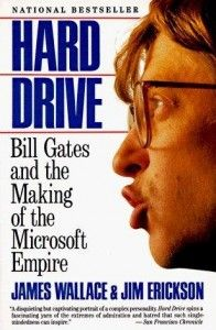 Hard Drive - Bill Gates and the Making of the Microsoft Empire
