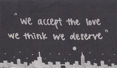 Absolutely loved The Perks of being a Wallflower and I love this quote because it is so very true.