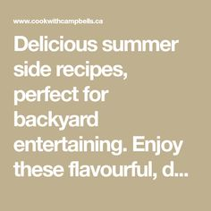 Delicious summer side recipes, perfect for backyard entertaining. Enjoy these flavourful, delicious and easy to make summer side recipes.