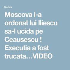 Moscova i-a ordonat lui Iliescu sa-l ucida pe Ceausescu ! Executia a fost trucata…VIDEO