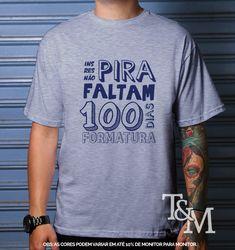 0979dbcdf8 Camiseta Personalizada Festa 100 Dias ·  camisetapersonalizada   festa100dias  formatura  100dias  festa  formandos
