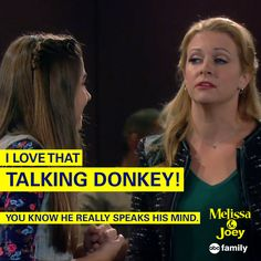 """""""I love that talking donkey! You know he really speaks his mind."""" 