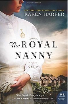 The Royal Nanny: A Novel by Karen Harper https://www.amazon.com/dp/0062420631/ref=cm_sw_r_pi_dp_NYoDxbSSB00Y0