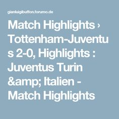 Match Highlights  › Tottenham-Juventus 2-0, Highlights : Juventus Turin & Italien - Match Highlights